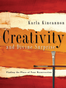 Creativity and Divine Surprise: Finding the Place of Your Resurrection