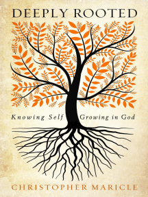 Deeply Rooted: Knowing Self, Growing in God