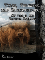 Tales, Triumphs, and Misadventures, My time in the Scottish Highlands