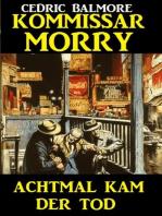 Kommissar Morry - Achtmal kam der Tod