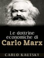 Le dottrine economiche di Carlo Marx - Esposte e spiegate popolarmente
