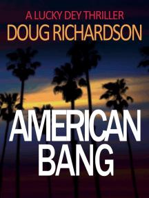 American Bang: Lucky Dey Thriller, #4