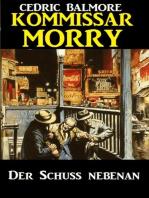 Kommissar Morry - Der Schuss nebenan