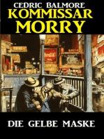 Kommissar Morry - Die gelbe Maske