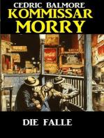 Kommissar Morry - Die Falle