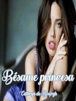 Bésame princesa
