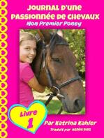 Journal d'une passionnée de chevaux, mon premier poney (Tome 1)
