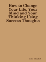 How to Change Your Life, Your Mind and Your Thinking Using Success Thoughts