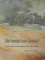 Did Hamlet Love Ophelia?