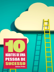 10 Hábitos de uma pessoa de sucesso