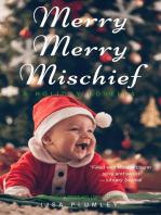 Merry, Merry Mischief