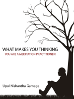 What Makes You Thinking You Are a Meditation Practitioner?