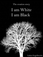 I am White, I am Black