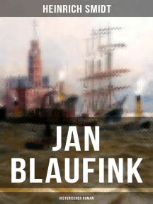 Jan Blaufink (Historischer Roman): Eine hamburgische Erzählung - See und Theater
