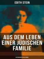 Aus dem Leben einer jüdischen Familie (Autobiografischer Roman)