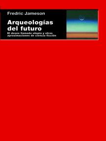 Arqueologías del futuro: El deseo llamado utopía y otras aproximaciones de ciencia ficción