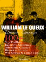 WILLIAM LE QUEUX Ultimate Collection