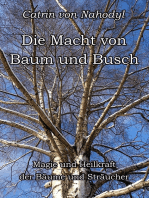 Die Macht von Baum und Busch: Magie und Heilkraft der Bäume und Sträucher