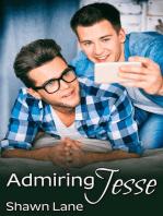 Admiring Jesse