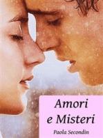 Amori e Misteri - Raccolta Volume 2