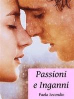 Passioni e Inganni - Raccolta Volume 1
