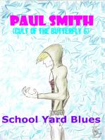 School Yard Blues (Cult of the Butterfly 6)