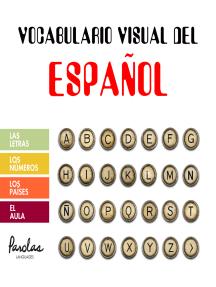 Vocabulario visual del español: Las letras, los números, los países, el aula