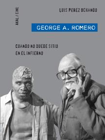 George A. Romero: Cuando no quede sitio en el Infierno