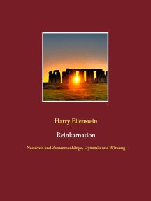 Reinkarnation: Nachweis und Zusammenhänge, Dynamik und Wirkung
