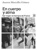En cuerpo y alma: Ser mujer en tiempos de Franco