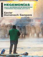 Hegemonías: Crisis, movimientos de resistencia y procesos políticos (2010-2013)