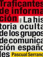 Traficantes de información: La historia oculta de los grupos de comunicación españoles