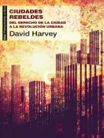 Ciudades rebeldes: Del derecho de la ciudad a la revolución urbana