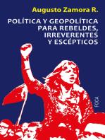 Política y geopolítica para rebeldes, irreverentes y escépticos