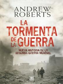 La tormenta de la guerra: Nueva historia de la Segunda Guerra Mundial