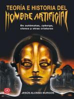 Teoría e historia del hombre artificial