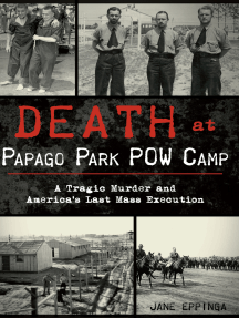 Death at Papago Park POW Camp: A Tragic Murder and America's Last Mass Execution