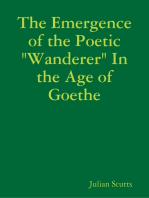 "The Emergence of the Poetic ""Wanderer"" In the Age of Goethe"
