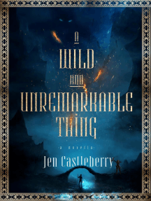 A Wild And Unremarkable Thing