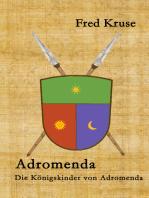 Adromenda - Die Königskinder von Adromenda (Band 1)