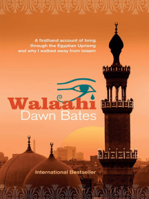 Walaahi: A Firsthand Account of Living Through the Egyptian Uprising and Why I Walked Away From Islaam: The Trilogy of Life Itself, #2