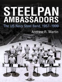 Steelpan Ambassadors: The US Navy Steel Band, 1957–1999