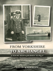 From Yorkshire To Archangel: A Young Man's Journey To PQ.17