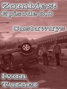 Zombies! Episode 3.8: Castaways