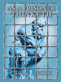 As a Prisoner Thinketh