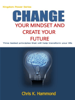 Change Your Mindset and Create Your Future