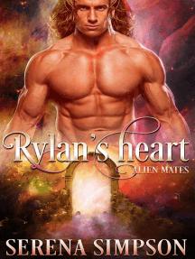 Rylan's Heart: Alien Mate's, #2