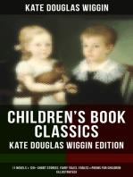 CHILDREN'S BOOK CLASSICS - Kate Douglas Wiggin Edition