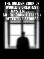 THE GOLDEN BOOK OF WORLD'S GREATEST MYSTERIES – 60+ Whodunit Tales & Detective Stories (Ultimate Anthology)