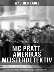 Nic Pratt, Amerikas Meisterdetektiv: Die Hand des Toten + Die gelbe Wachskerze + Der tote Missionar